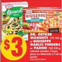 Dr. Oetker Momenti or Giuseppe Garlic Fingers or Panini