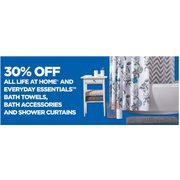 All Life At Home And Everyday Essentials Bath Towels, Bath Accessories And Shower Curtains  - 30%  off