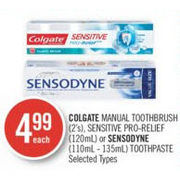 Colgate Manual Toothbrush, Sensitive Pro-Relief Or Sensodyne Toothpaste - $4.99