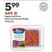 Maple Leaf Prime Extra Lean Ground Turkey - $5.99 ($1.00 off)
