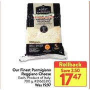 Our Finest Parmigiano Reggiano Cheese  - $17.47 ($2.50 off)